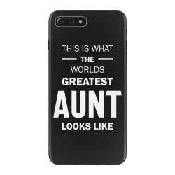 This Is What The Worlds Greatest Aunt - Auntie Gift iPhone 7 Plus Case   Artistshot