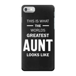 This Is What The Worlds Greatest Aunt - Auntie Gift iPhone 7 Case | Artistshot