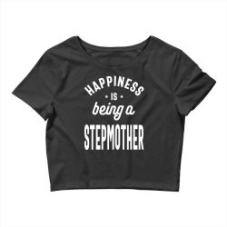 Happiness Is Being a Stepmother - Mother Grandma Gift Crop Top | Artistshot