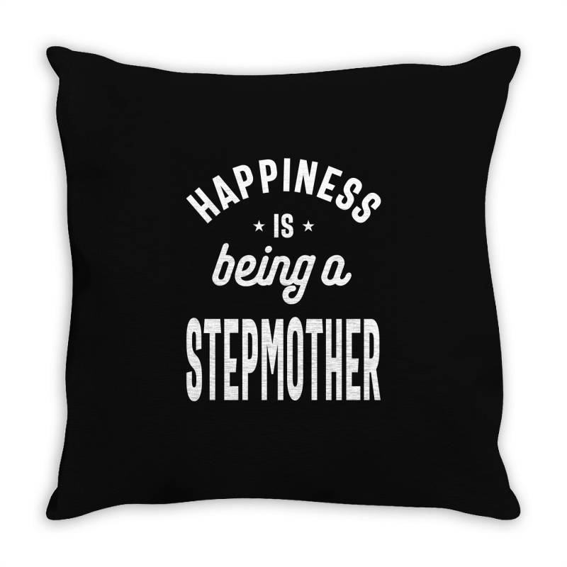 Happiness Is Being A Stepmother - Mother Grandma Gift Throw Pillow | Artistshot