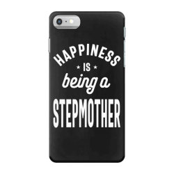 Happiness Is Being a Stepmother - Mother Grandma Gift iPhone 7 Case | Artistshot