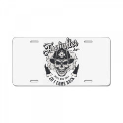 Firefighter dept, hell was full, So I came back, Skull License Plate | Artistshot