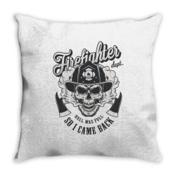 Firefighter dept, hell was full, So I came back, Skull Throw Pillow | Artistshot