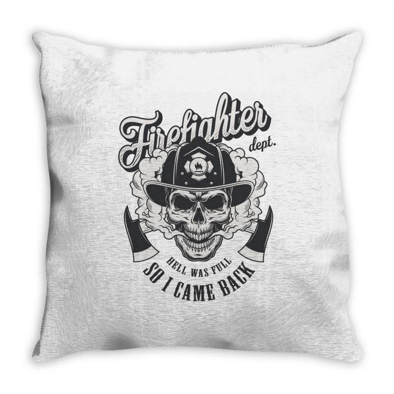Firefighter Dept, Hell Was Full, So I Came Back, Skull Throw Pillow   Artistshot