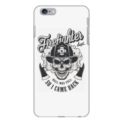 Firefighter dept, hell was full, So I came back, Skull iPhone 6 Plus/6s Plus Case | Artistshot