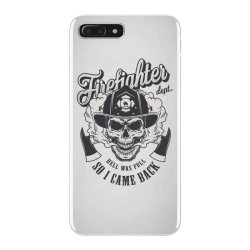 Firefighter dept, hell was full, So I came back, Skull iPhone 7 Plus Case | Artistshot