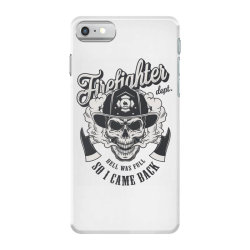 Firefighter dept, hell was full, So I came back, Skull iPhone 7 Case | Artistshot