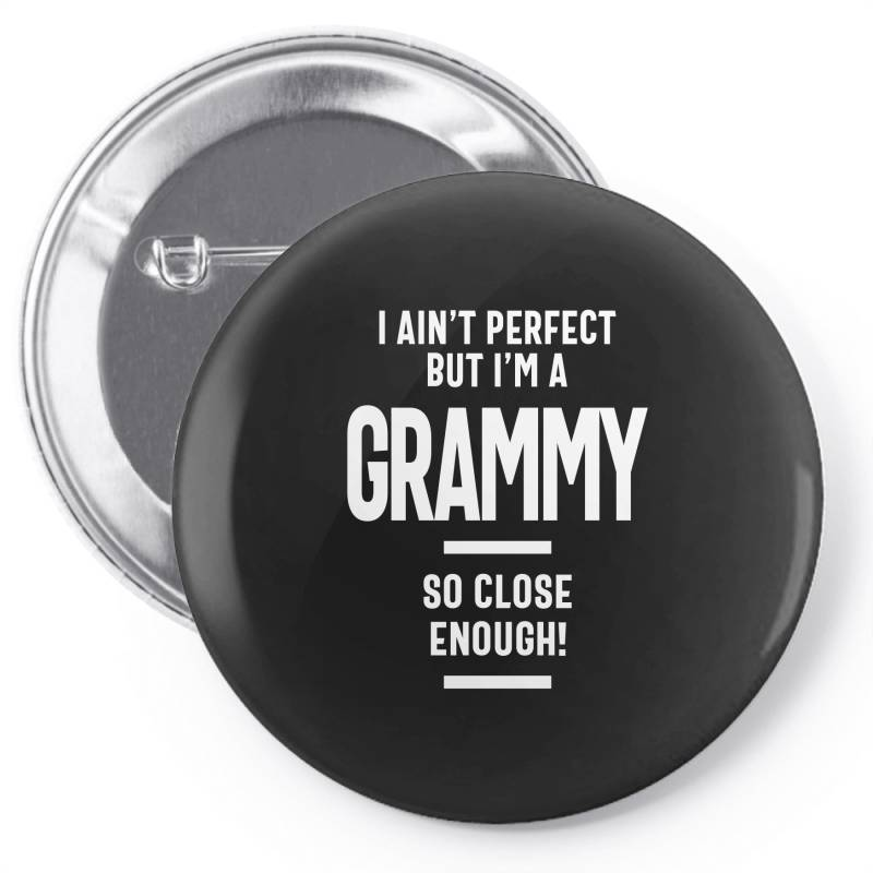 I Ain't Perfect But I'm A Grammy - Mother Grandma Gift Pin-back Button   Artistshot