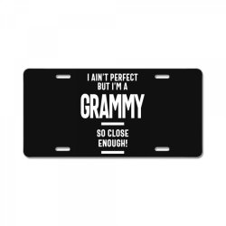 I Ain't Perfect But I'm a Grammy - Mother Grandma Gift License Plate | Artistshot