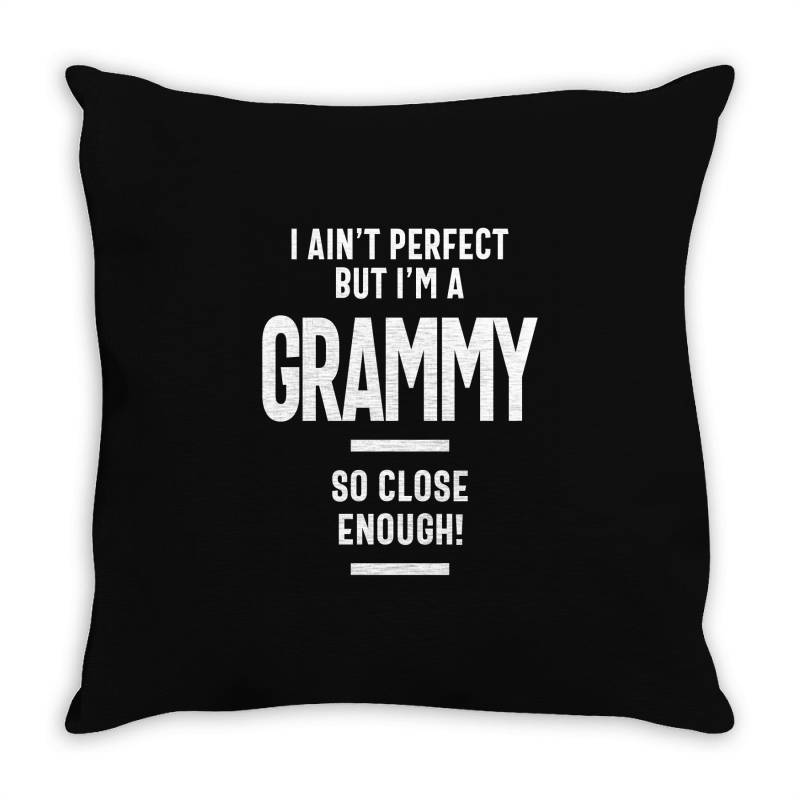 I Ain't Perfect But I'm A Grammy - Mother Grandma Gift Throw Pillow   Artistshot