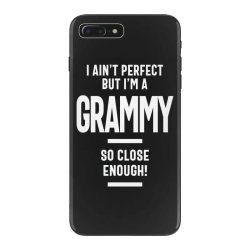 I Ain't Perfect But I'm a Grammy - Mother Grandma Gift iPhone 7 Plus Case | Artistshot