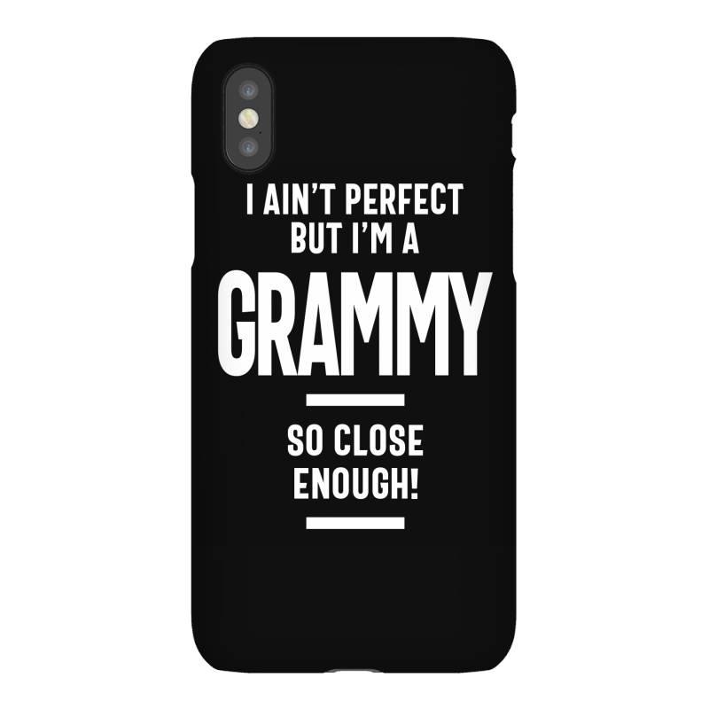 I Ain't Perfect But I'm A Grammy - Mother Grandma Gift Iphonex Case | Artistshot