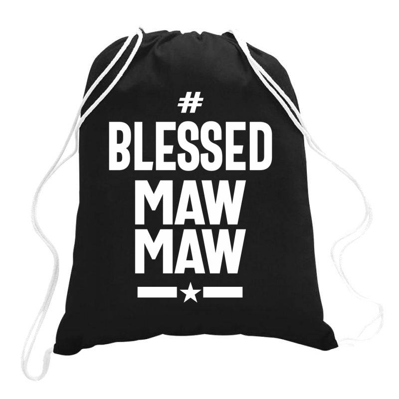 Blessed Mawmaw - Mother Grandma Gift Drawstring Bags | Artistshot