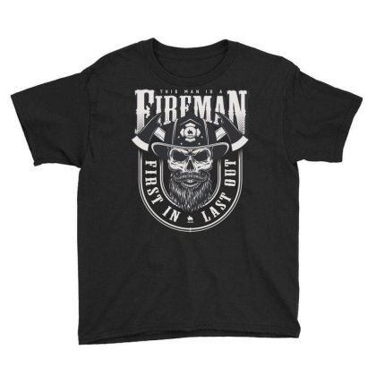 This Man Is A Fireman, Fire Dept, Rescue, First In Last Out, Skull Youth Tee Designed By Estore