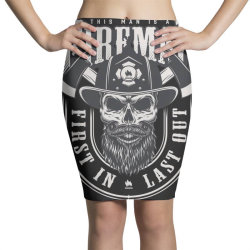 This man is a fireman, Fire dept, Rescue, First in last out, Skull Pencil Skirts | Artistshot