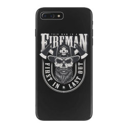 This man is a fireman, Fire dept, Rescue, First in last out, Skull iPhone 7 Plus Case | Artistshot