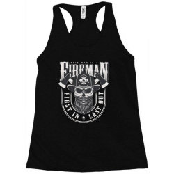 This man is a fireman, Fire dept, Rescue, First in last out, Skull Racerback Tank | Artistshot