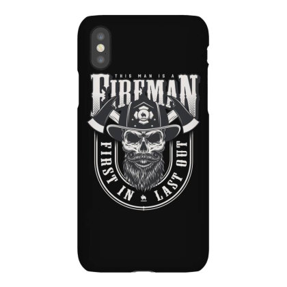 This Man Is A Fireman, Fire Dept, Rescue, First In Last Out, Skull Iphonex Case Designed By Estore