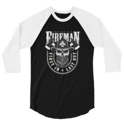 This man is a fireman, Fire dept, Rescue, First in last out, Skull 3/4 Sleeve Shirt | Artistshot