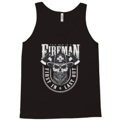This man is a fireman, Fire dept, Rescue, First in last out, Skull Tank Top | Artistshot