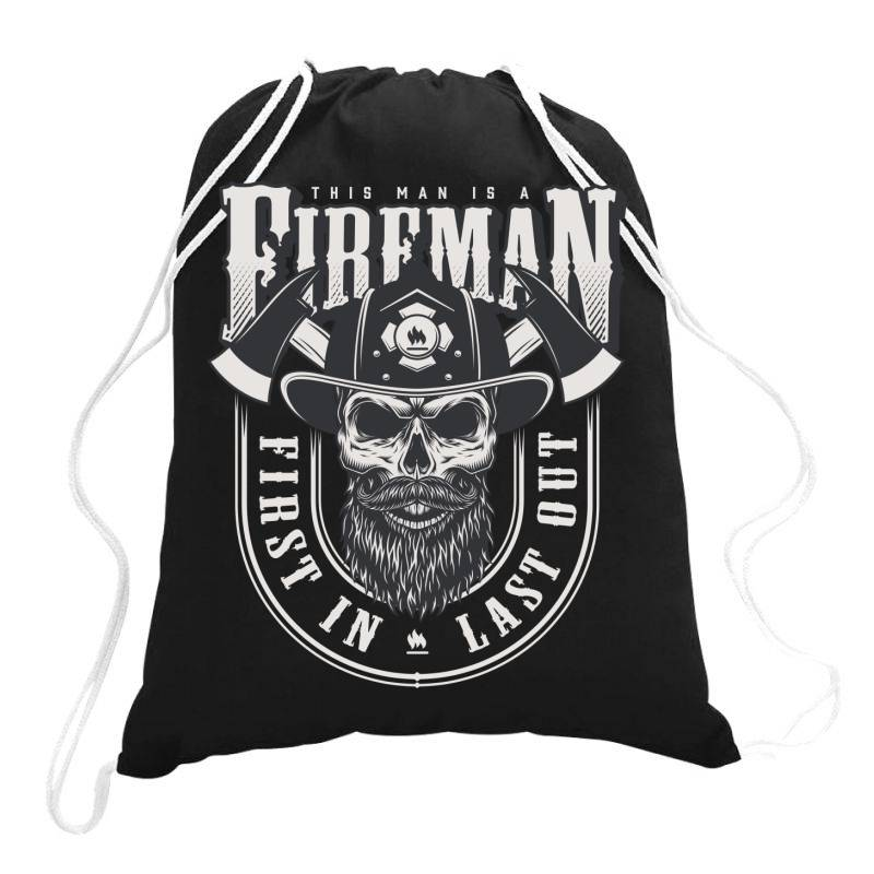This Man Is A Fireman, Fire Dept, Rescue, First In Last Out, Skull Drawstring Bags | Artistshot