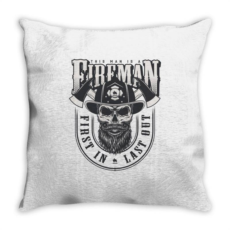 This Man Is A Fireman, Fire Dept, Rescue, First In Last Out, Skull Throw Pillow | Artistshot