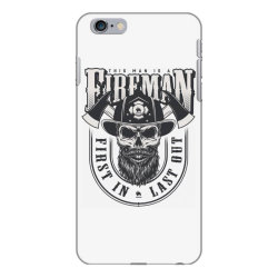 This man is a fireman, Fire dept, Rescue, First in last out, Skull iPhone 6 Plus/6s Plus Case | Artistshot