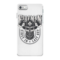 This man is a fireman, Fire dept, Rescue, First in last out, Skull iPhone 7 Case | Artistshot