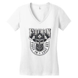This man is a fireman, Fire dept, Rescue, First in last out, Skull Women's V-Neck T-Shirt | Artistshot