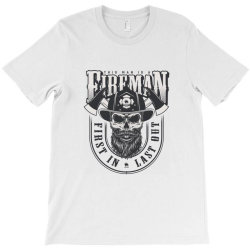 This man is a fireman, Fire dept, Rescue, First in last out, Skull T-Shirt | Artistshot