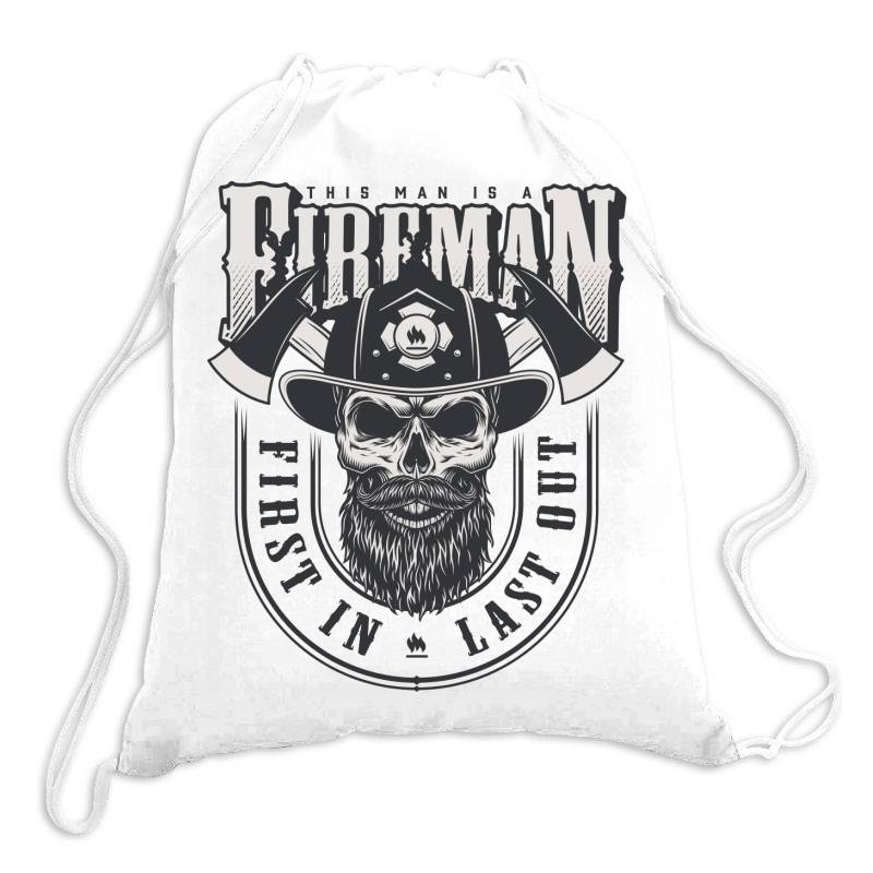 This Man Is A Fireman, Fire Dept, Rescue, First In Last Out, Skull Drawstring Bags   Artistshot