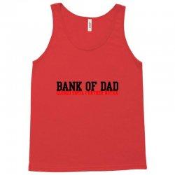 bank of dad Tank Top   Artistshot