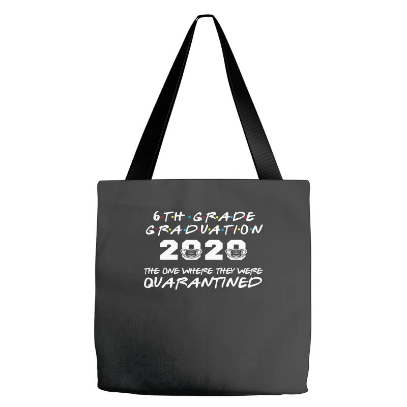 6th Grade Graduation 2020 The One Where They Were Quarantined 2020 Tote Bags | Artistshot