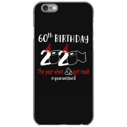 60th birthday 2020 the year when shit got real quarantined iPhone 6/6s Case | Artistshot
