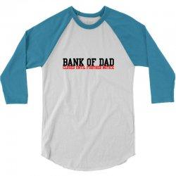 bank of dad 3/4 Sleeve Shirt   Artistshot