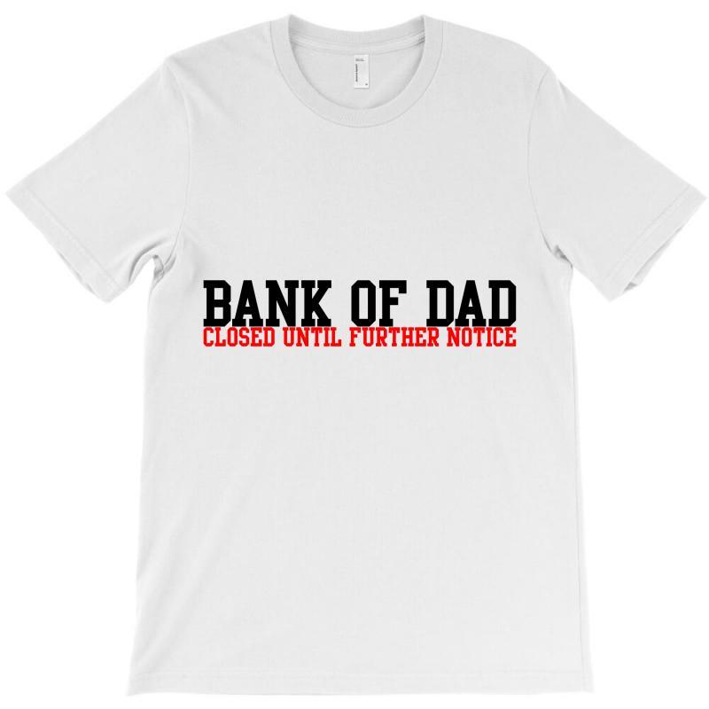 Bank Of Dad T-shirt   Artistshot