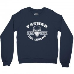 the man  the myth   the legend - father Crewneck Sweatshirt | Artistshot