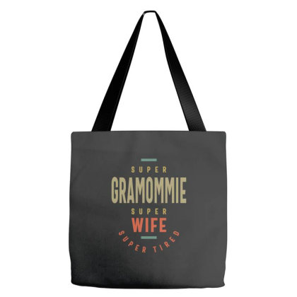 Super Gramommie Super Wife Super Tired - Grandma Mother Gift Tote Bags Designed By Cidolopez