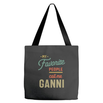 My Favorite People Call Me Ganni - Grandma Mother Gift Tote Bags Designed By Cidolopez