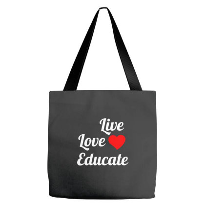 Live Love Educate White Tote Bags Designed By Perfect Designers
