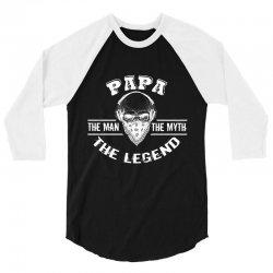 the man  the myth   the legend - papa 3/4 Sleeve Shirt | Artistshot
