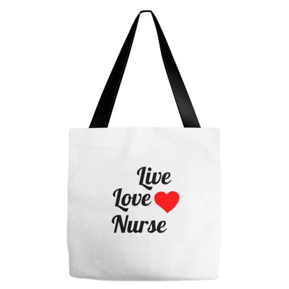 Live Love Nurse Tote Bags Designed By Perfect Designers