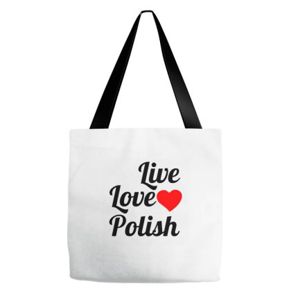 Live Love Polish Tote Bags Designed By Perfect Designers