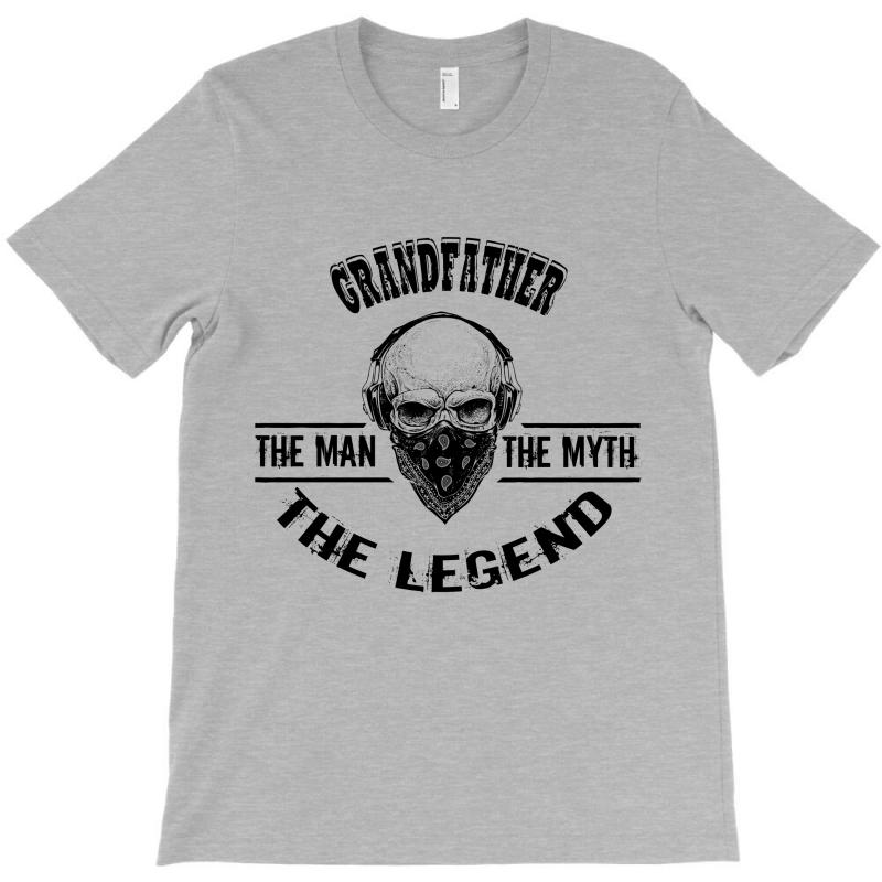 The Man  The Myth   The Legend - Grandfather T-shirt | Artistshot