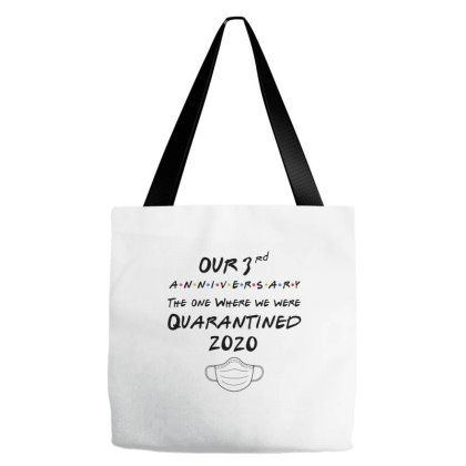 Our 3rd Wedding Anniversary, The One Where We Were Quarantined 2020 Tote Bags Designed By Hoainv
