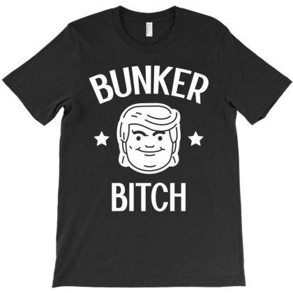 Bunker Bitch - Anti Trump Gift T-shirt Designed By Diogo Calheiros