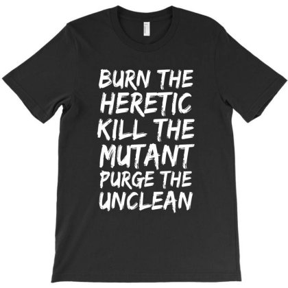 Burn The Heretic T-shirt Designed By Meza Design