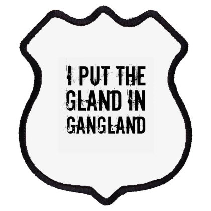 Gland In Gangland Shield Patch Designed By Perfect Designers
