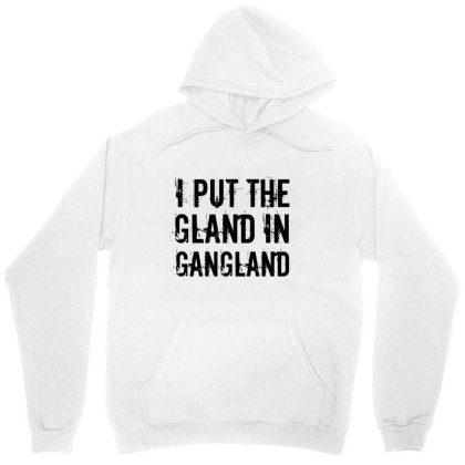 Gland In Gangland Unisex Hoodie Designed By Perfect Designers