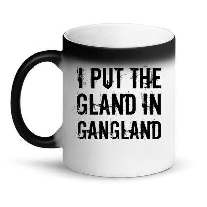 Gland In Gangland Magic Mug Designed By Perfect Designers